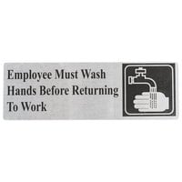 "Tablecraft B22 9"" x 3"" Stainless Steel Employee Must Wash Hands Before Returning To Work Sign"