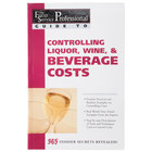 Controlling Liquor, Wine, & Beverage Costs