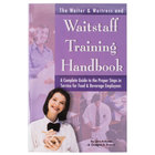 The Waiter, Waitress & Waitstaff Training Handbook
