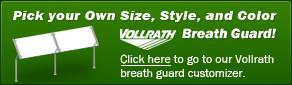 Create Your Own Custom Vollrath Breath Guard