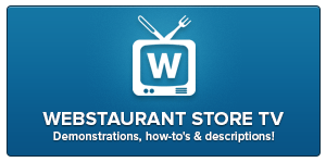 WebstaurantStore TV - Demonstrations, how-tos and descriptions